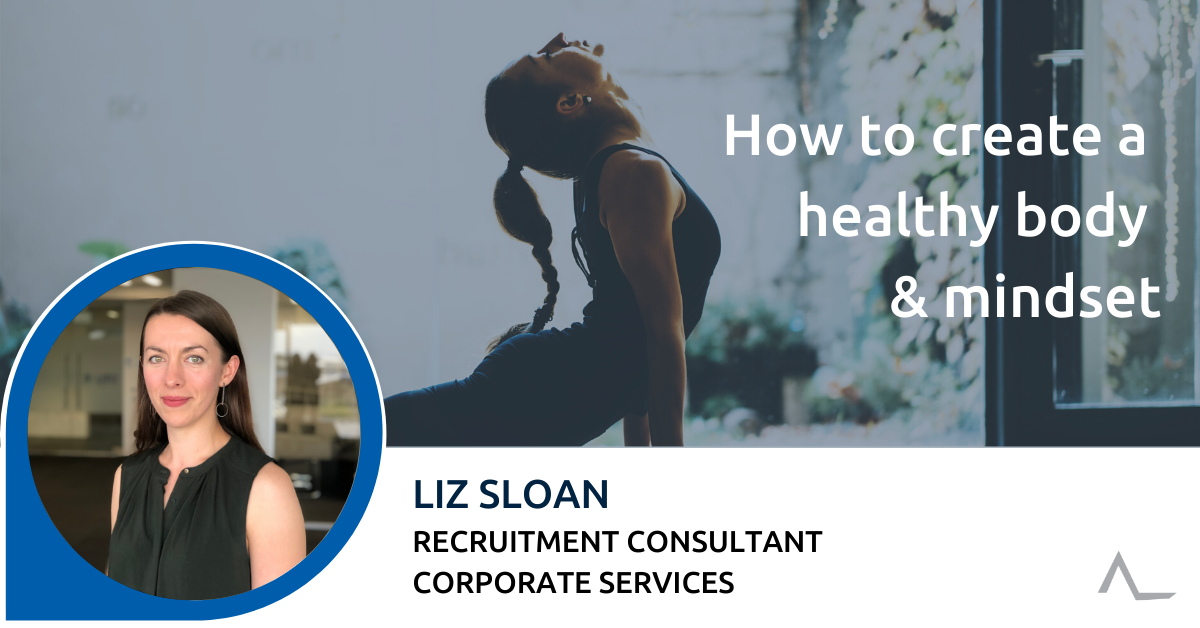 How to create a healthy body & mindset by Liz Sloan